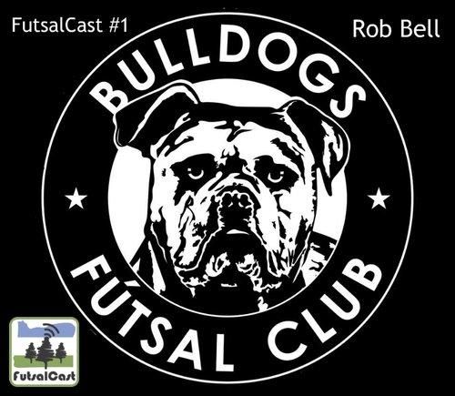 FutsalCast Rob Bell Oregon Youth Futsal OYFL OFYA Bulldogs Futsal